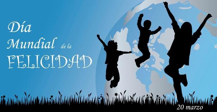 dia mundial felicidad 20 marzo