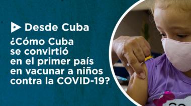 Cuba primer país del mundo en vacunar a niños