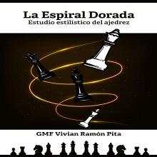 La espiral dorada. Estudio estilístico del ajedrez