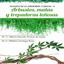 Plantas de la jardinería cubana: Arbustos, matas y trepadoras leñosas