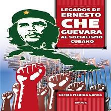 Legados de Ernesto Che Guevara al socialismo cubano
