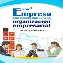 Empresa. Una mirada inusual a su organización empresarial